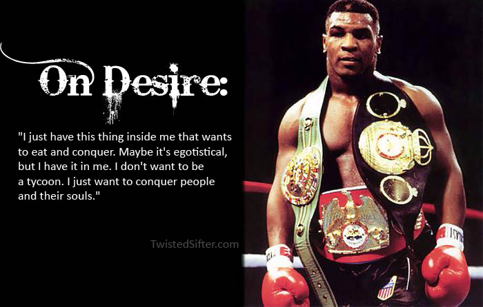 mike tyson quotes on desire motivational The Musings of Mike Tyson   Motivational Quotes