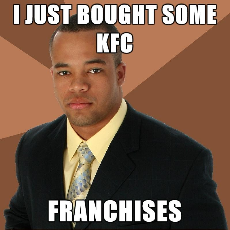 i just bought some kfc franchises The Friday Shirk Report   May 7, 2010 | Volume 56