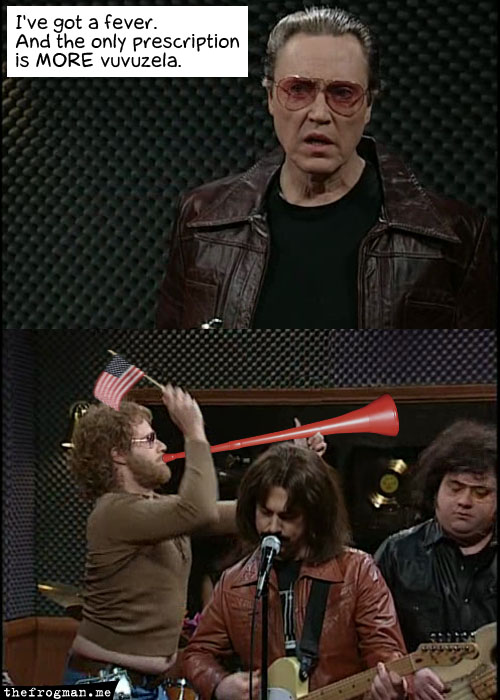 got a fever needs more vuvuzela cowbell funny The 10 Funniest Vuvuzela Pictures
