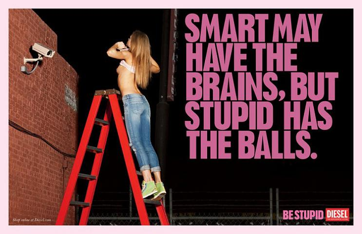 smart may have brains but stupid has balls This Diesel Ad Campaign is REALLY Stupid [21 Pics]
