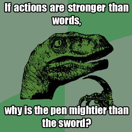 philosoraptor actions stronger than words 20 Burning Questions with the Famous Philosoraptor