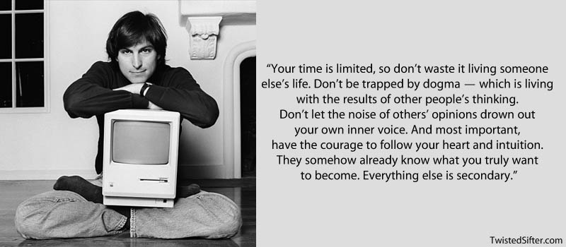 steve jobs follow your heart quote 20 Most Inspirational Quotes by Steve Jobs