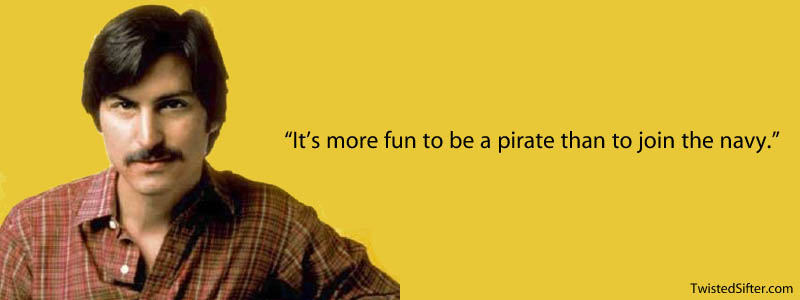 steve jobs more fun to be a pirate quote 20 Most Inspirational Quotes by Steve Jobs