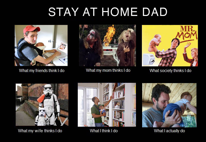 Stay at home dad what my friends think i do vs what i actually do