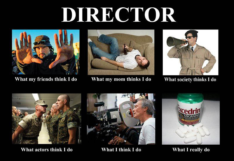 what my friends think i do what i actually do director1 Top 10 What My Friends Think I Do vs What I Actually Do Posters