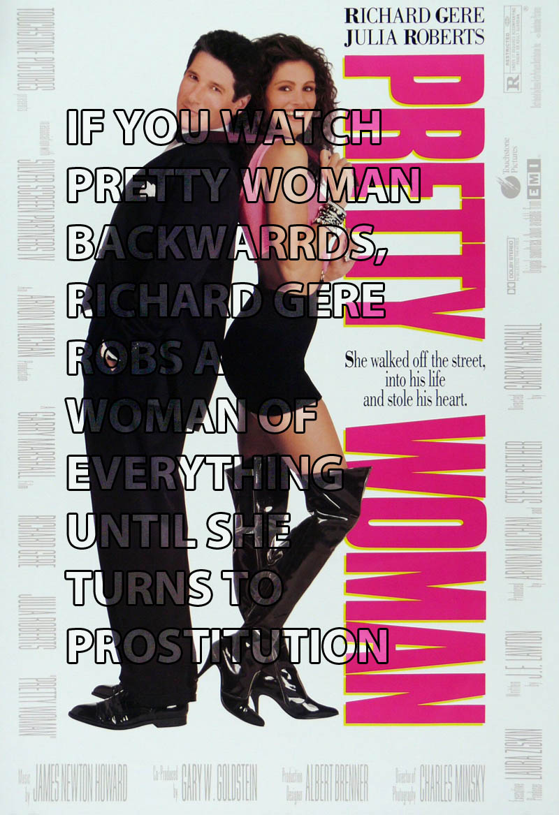 if you watch pretty woman backwards 10 Movies That Would Be Better If They Were Watched Backwards
