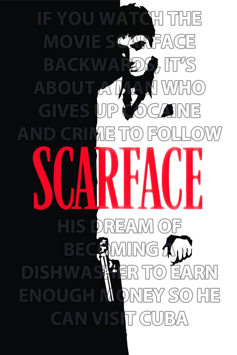 if you watch scarface backwards 10 Movies That Would Be Better If They Were Watched Backwards