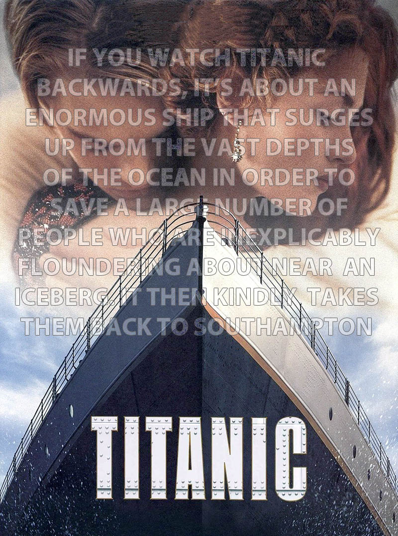if you watch titanic backwards 2 10 Movies That Would Be Better If They Were Watched Backwards