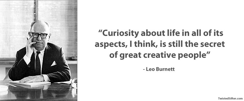 leo burnett on creative people 15 Famous Quotes on Creativity