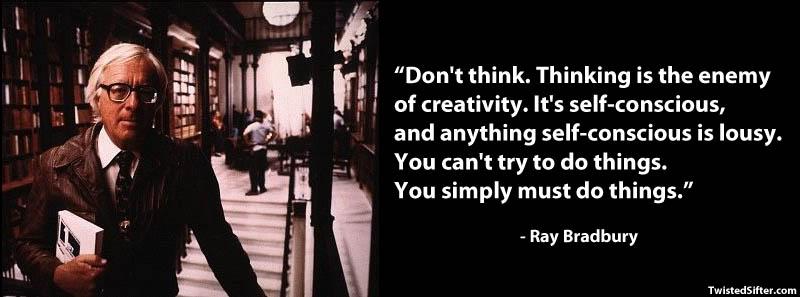 Image of: Power Ray Bradbury On Creativity Famous Quotes 15 Famous Quotes On Creativity Twistedsifter 15 Famous Quotes On Creativity twistedsifter