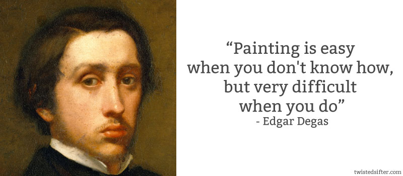 edgar degas quote painting 10 Famous Quotes About Art