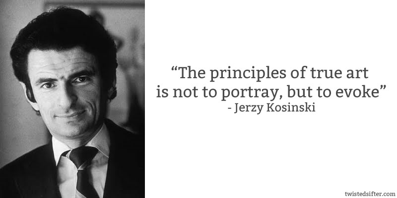 Image of: Jfk Jerzy Kosinski Quote Art Evoke 10 Famous Quotes About Art Twistedsifter 10 Famous Quotes About Art twistedsifter