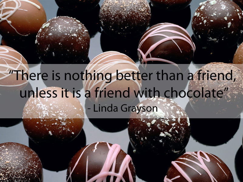 friend with chocolate quote funny 15 Famous Quotes on Friendship