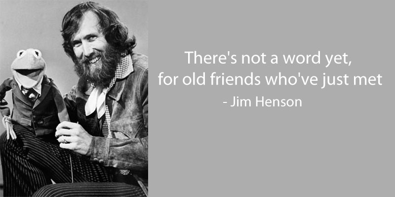 Nice Jim Henson Quote On Friendship 15 Famous Quotes On Friendship. U201c