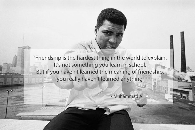 Superb Muhammad Ali Quote On Friendship 15 Famous Quotes On Friendship. U201c