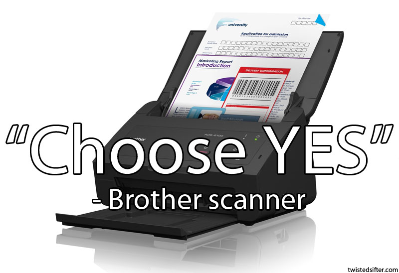 choose-yes-brother-scanner-unintentionally-profound-quote