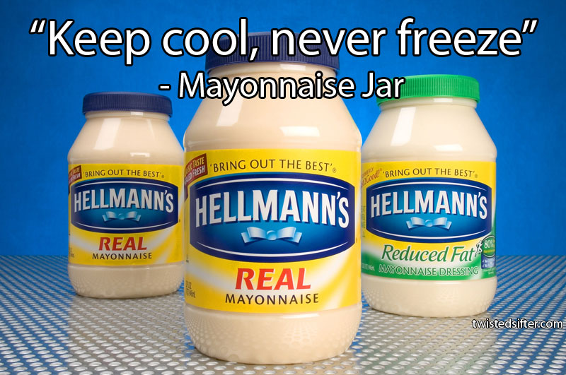 keep cool never freeze mayonnaise unintentionally profound quotes 15 Unintentionally Profound Quotes