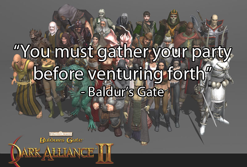 you-must-gather-your-party-before-venturing-forth-baldur's-gate-unintentionally-profound-quotes