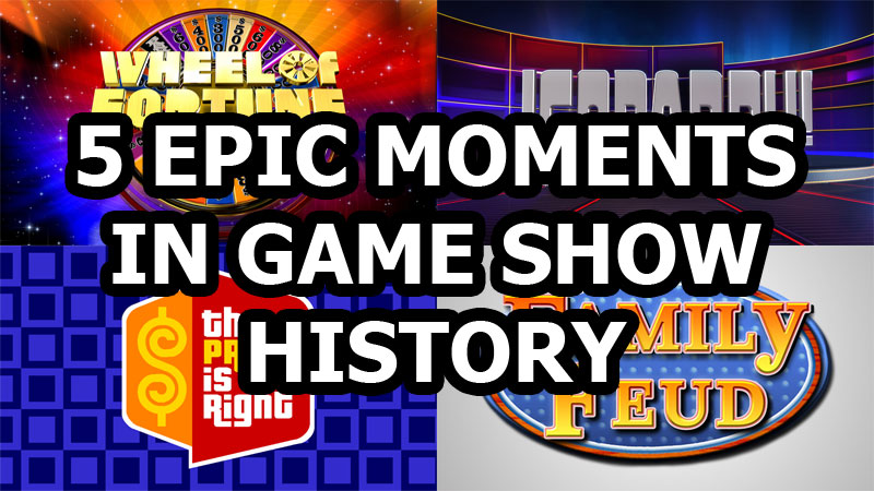 5 Epic Moments in Game ShowHistory