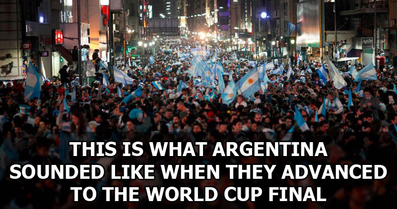 what-argentina-sounded-like-when-they-made-they-beat-the-netherlands