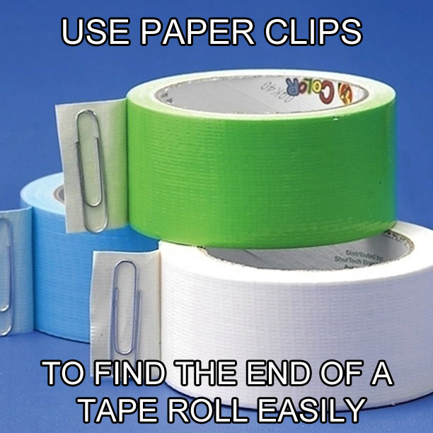 use paper clips to find the end of a tape roll The 55 Most Useful Life Hacks Ever