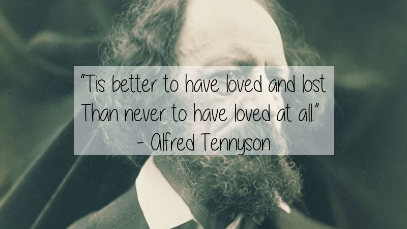 To Have Loved And Lost Quotes: 23 Thought-Provoking Quotes By History's Favorite Writers