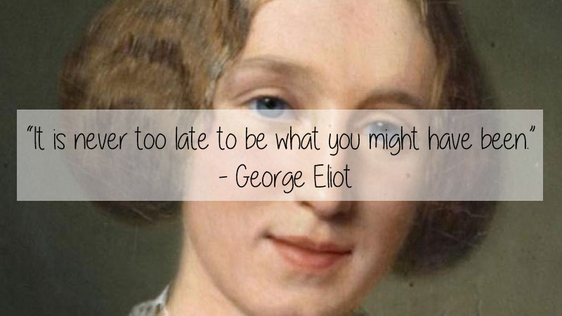 george eliot quote 23 Thought Provoking Quotes by Historys Favorite Writers