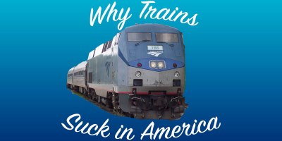 Why Passenger Trains Kind Of Suck inAmerica