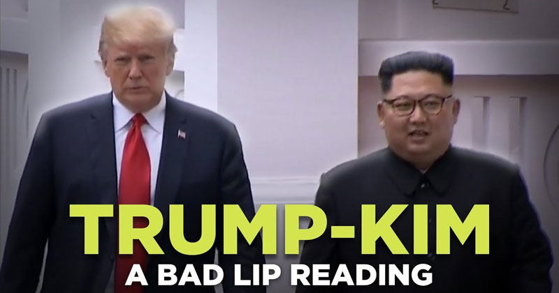 A Bad Lip Reading of the Trump/Kim Summit