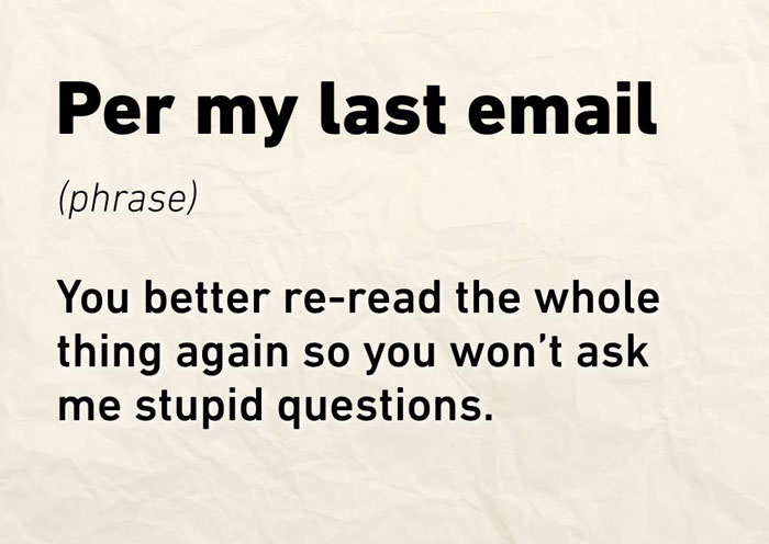 actual meaning of common email phrases 6 The Actual Meaning of 11 Common Email Phrases