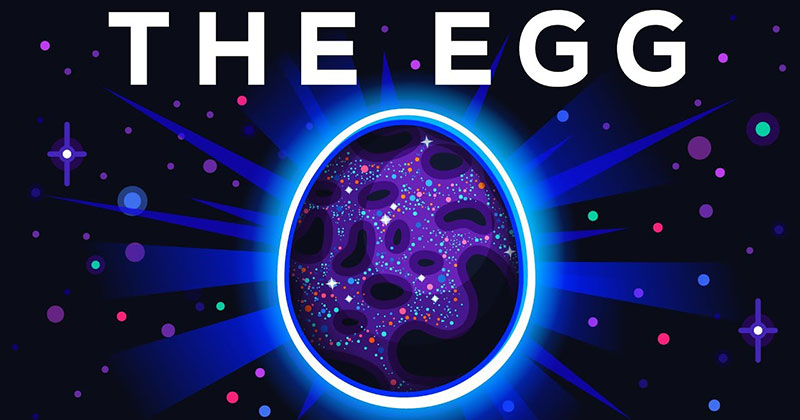 Kurzgesagt Animated Andy Weir's Story 'The Egg' and It'sBeautiful