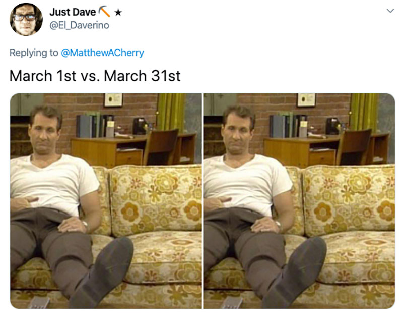 "march 1 vs march 31 april 1 meme best of 48 These ""March 1 vs April 1"" Posts Perfectly Capture How Intense the Last Month Was"
