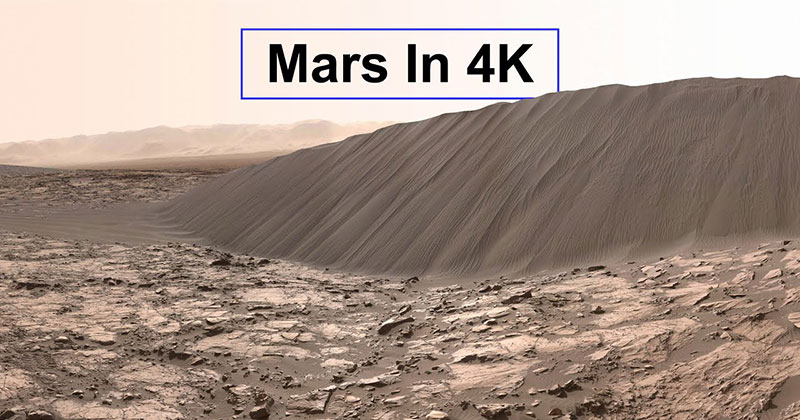 Jaw Dropping Footage from Mars Rovers Rendered in Stunning4K